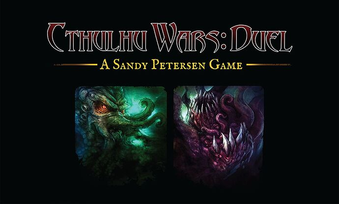 Cthulhu Wars Duel - de Sandy Petersen - par Petersen Games