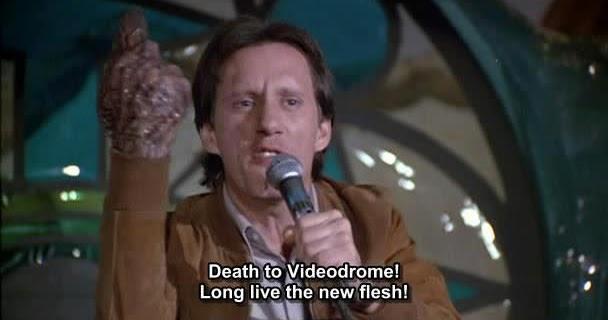Death to videodrome long live the new flesh